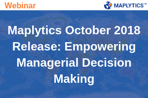 Maplytics October 2018 Release: Empowering Managerial Decision Making