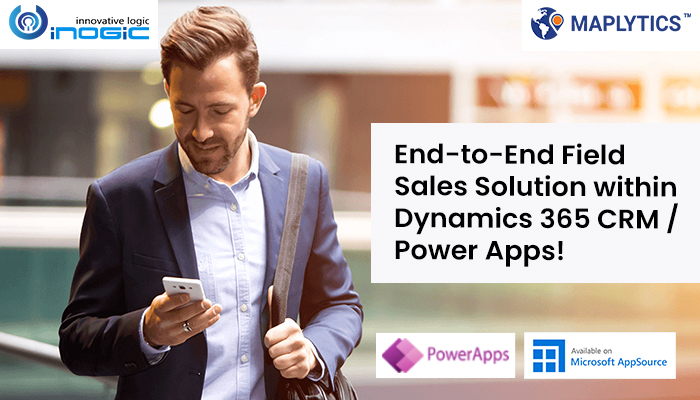 End-to-End Field Sales Solution within Dynamics 365 CRM