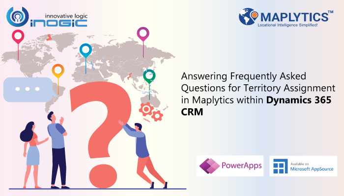 Answering Frequently Asked Questions for Territory Assignment in Maplytics