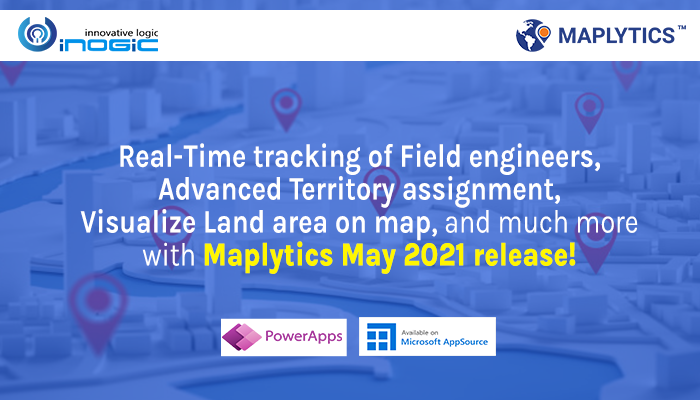 Real-Time tracking of Field engineers, Advanced Territory assignment,